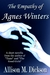 The Empathy of Agnes Winters by Allison M. Dickson