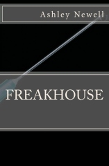 Freakhouse by Ashley Newell