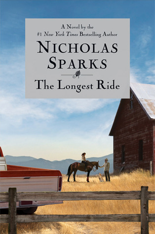 The Longest Ride by Nicholas Sparks ��� Reviews, Discussion.