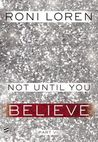 Not Until You Part VII: Not Until You Believe (Loving on the Edge, #4.7)