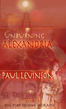 Unburning Alexandria by Paul Levinson