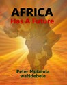 Africa Has a Future by Peter Mutanda waNdebele