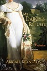 Mr. Darcy's Refuge: A Pride & Prejudice Variation