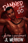 A Glutton for Punishment (Damned If You Do, #4)