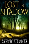 Lost in Shadow (Shadow Walkers, #1)