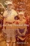 Like Any Normal Day by Mark Kram Jr.