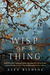 Wisp of a Thing: A Novel of...