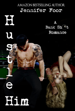 Hustle Him (Bank Shot Romance # 2)