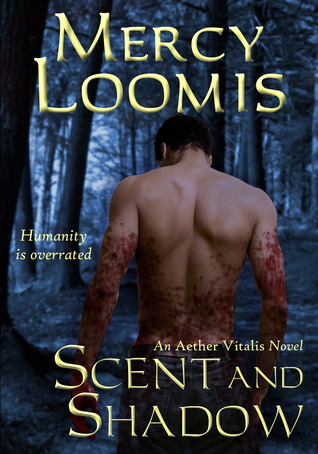 Scent and Shadow by Mercy Loomis