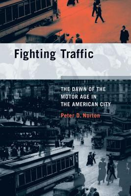Fighting Traffic by Peter D. Norton