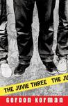 The Juvie Three by Gordon Korman