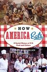 The American Stomach: How Migration, Discrimination, Technology, and Greed Created a National Cuisine