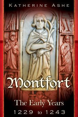 Montfort: The Early Years - 1229 to 1243 (Montfort The Founder of Parliament #1)