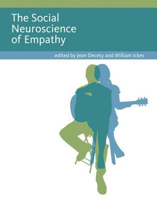 The Social Neuroscience of Empathy by Jean Decety