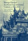 Strange Parallels: Southeast Asia in Global Context, c. 800-1830, Volume 2: Mainland Mirrors: Europe, Japan, China, South Asia, and the Islands