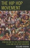 The Hip Hop Movement: From R&B and the Civil Rights Movement to Rap and the Hip Hop Generation