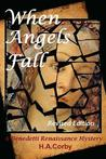 When Angels Fall: A Benedetti Renaissance Mystery: When Angels Fall: A Benedetti Renaissance Mystery - Revised Edition