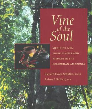 Vine of the Soul by Richard Evans Schultes