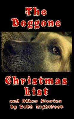 The Doggone Christmas List by Robb Lightfoot