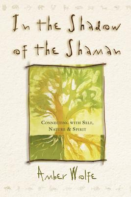 In the Shadow of the Shaman by Amber Wolfe