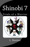 Shinobi 7: Trials of a Warrior (Shinobi 7, #1)