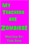 My Teachers are Zombies