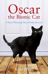 Oscar: The Bionic Cat. by Kate Allan
