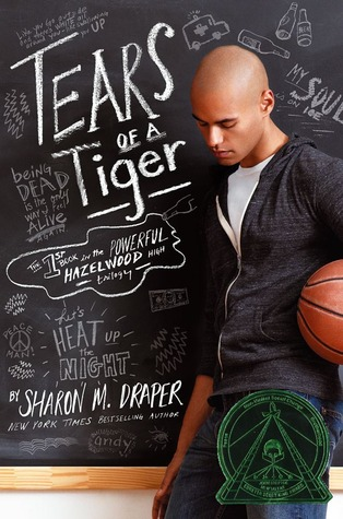 Tears of a Tiger (Hazelwood High, #1) by Sharon M. Draper