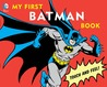 My First Batman Book: Touch and Feel