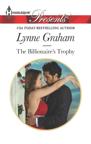 The Billionaire's Trophy (A Bride For A Billionaire #3)
