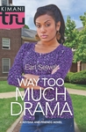 Way Too Much Drama by Earl Sewell