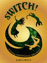 Switch! by Karen  Prince