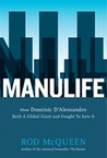 Manulife: How Domenic D'alessandro Built A Global Giant And Fought To Save