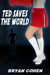 Ted Saves the World: A Novella