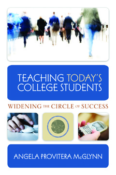 Teaching Today's College Students by Angela Provitera-McGlynn