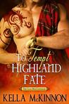 To Tempt Highland Fate (The Clan MacCoinnach, #2)