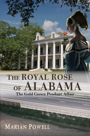 The Royal Rose of Alabama by Marian  Powell