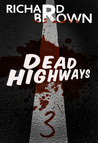 Dead Highways: Episode 3
