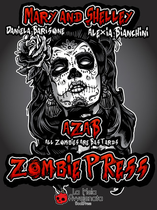 Zombie Press - A.Z.A.B. - 1 - All Zombie Are