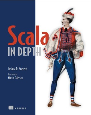 Scala in Depth by Joshua Suereth