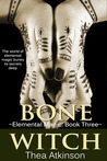 Bone Witch (Elemental Magic, #3) (Witches of Etlantium, #3)