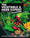 The Vegetable & Herb Expert: The world's best-selling book on vegetables & herbs