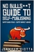 No Bullshit Guide to Self-Publishing by Jennifer Ciotta