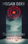Of Last Resort (Princes of the Blood #1)