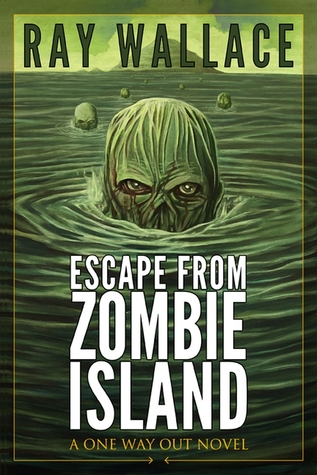 Escape from Zombie Island by Ray Wallace