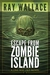 Escape from Zombie Island (A One Way Out Novel)