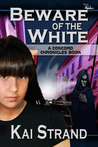 Beware of the White: A Concord Chronicles Book