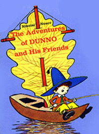 The Adventures Of Dunno And His Friends by Nikolai Nosov