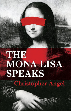 The Mona Lisa Speaks by Christopher Angel