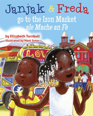 Janjak & Freda go to the Iron Market by Elizabeth Turnbull